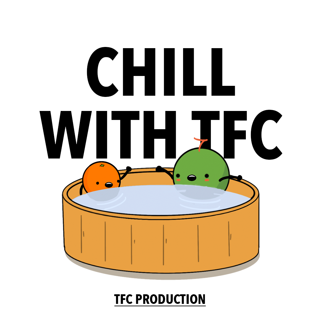 chill with tfc