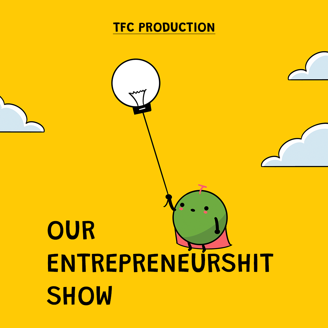 our entrepreneurshit show